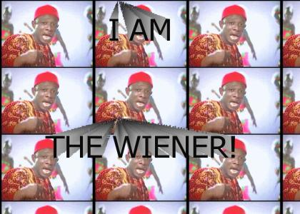 I AM THE WIENER!