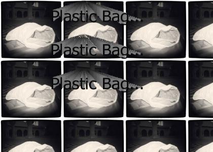 Plastic Bag...