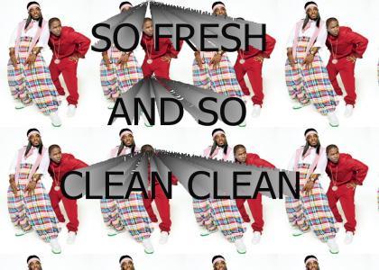 so fresh and so clean clean
