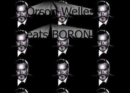 ORSON WELLES EATS BORON