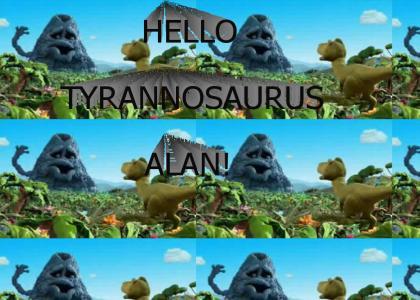 HELLO TYRANNOSAURUS ALAN!