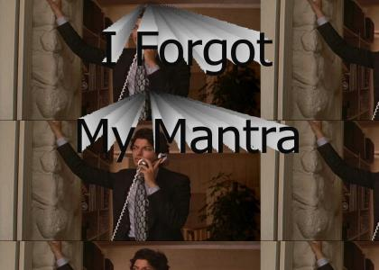 I Forgot My Mantra