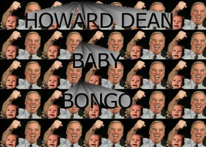 Howard Dean Baby Bongo