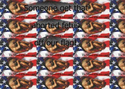 Get that fetus off our flag!