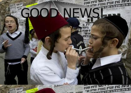 GOOD NEWS!  Cigarette Jews!