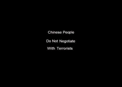 Chinese People Do Not Negotiate With Terrorists