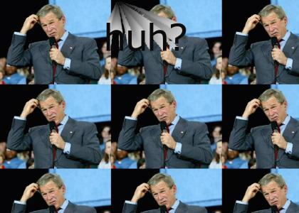 Bush knows nothing