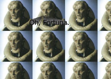 Oh, Fortuna!