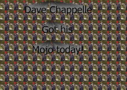 Dave Chappelle Got his Mojo Today