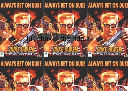 Goodbye Forever Duke Nukem Forever.
