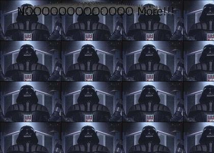 Vader-NOOOOOOOOOOOOOOOO more