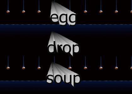 AH !  Egg Drop  Soup