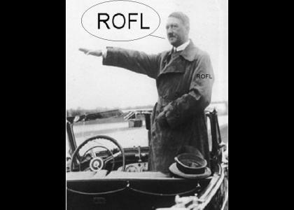 My ROFL Hitler goes.......