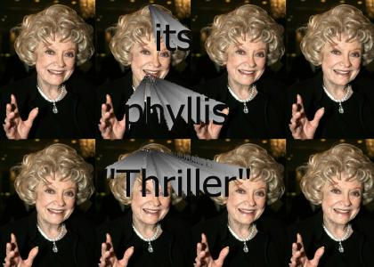 "It's Phyllis ""Thriller"""