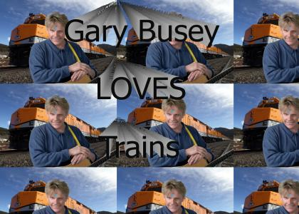 Gary Busey Loves Trains