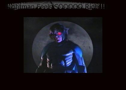 Nightman Feels So Right!
