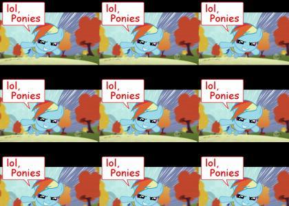 lol, ponies