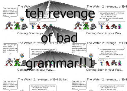 TEH WATCH ! REVENGE OF EVL STRIKE