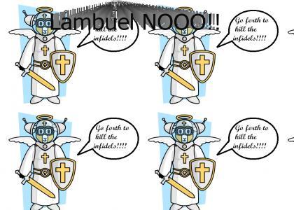 Lambuel Says: Destroy the Infidels!!!