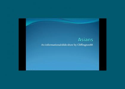 Asians - An Informational PowerPoint