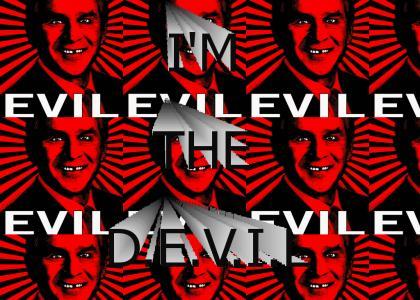IM THE D.E.V.I.L