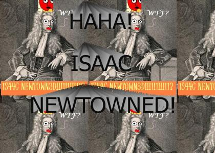 Isaac NewtOWNED.