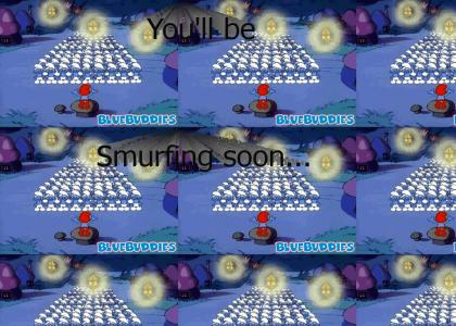 You'll be Smurfing soon...