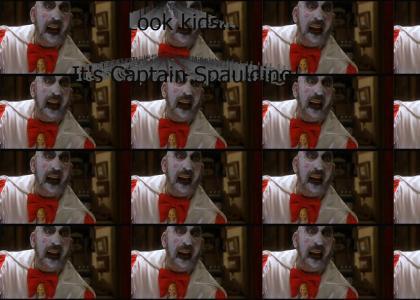 Captain Spaulding!