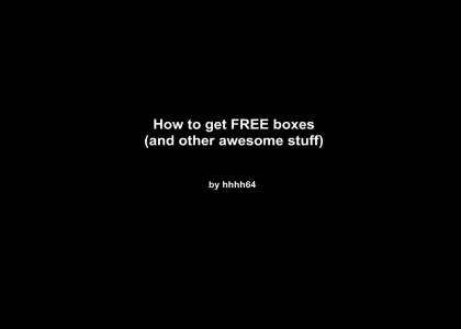 How to get FREE boxes (and other stuff)!!