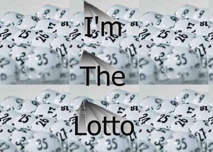I'm the Lotto!