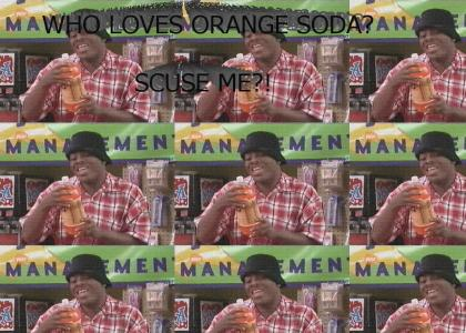 Kel Loves Orange Soda