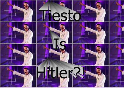 tiesto is hitler?
