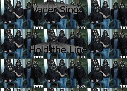 Hold the Line for Vader : Vader Sings Hold the Line