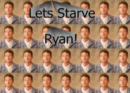 Let's Starve Ryan!