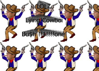 Lying Cowboy Bush