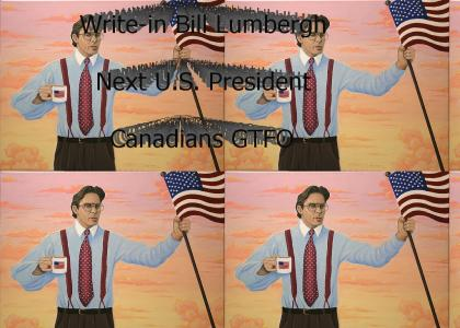 LumberghTMND: Bill for President!