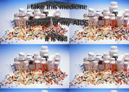 medicine i take because of my AIDS