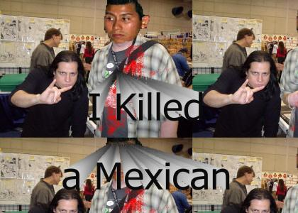 Danzig Killed a Mexican