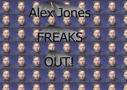 Alex Jones - FREAK OUT!