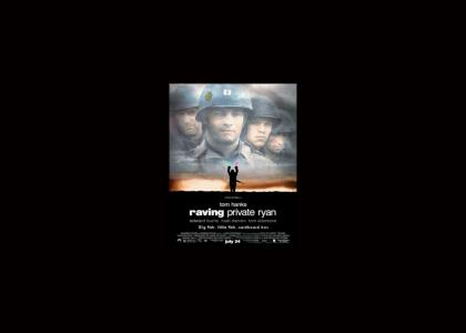 Raving private Ryan