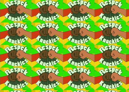 Respek Knuckles!
