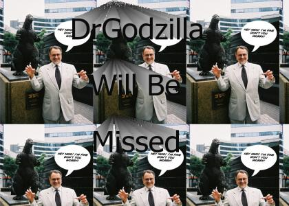 DrGodzilla Will Be Missed