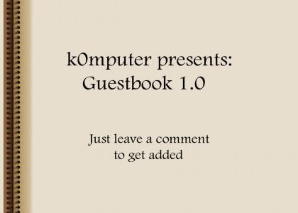 YTMND Guestbook 1.0 (returned)