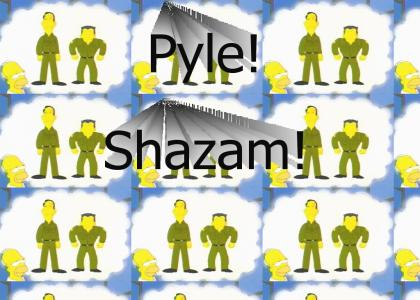 Pyle! Shazam! (refresh)