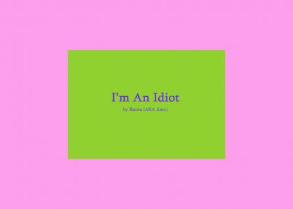 I Am An Idiot, A True Story About A Girl And A Wii