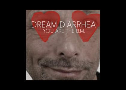 Dream Diarrhea