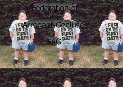 Federation of Arrogant Geniuses - FAG