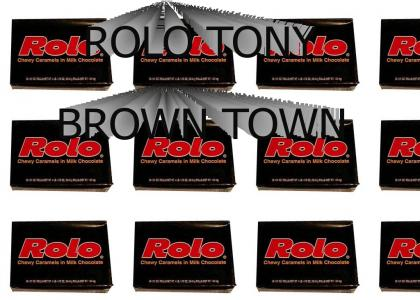 rolo tony brown town