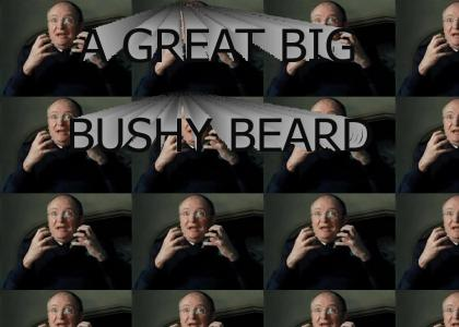 A Great Big Bushy Beard!