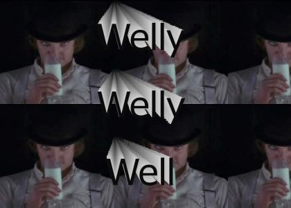 Wellywellywell